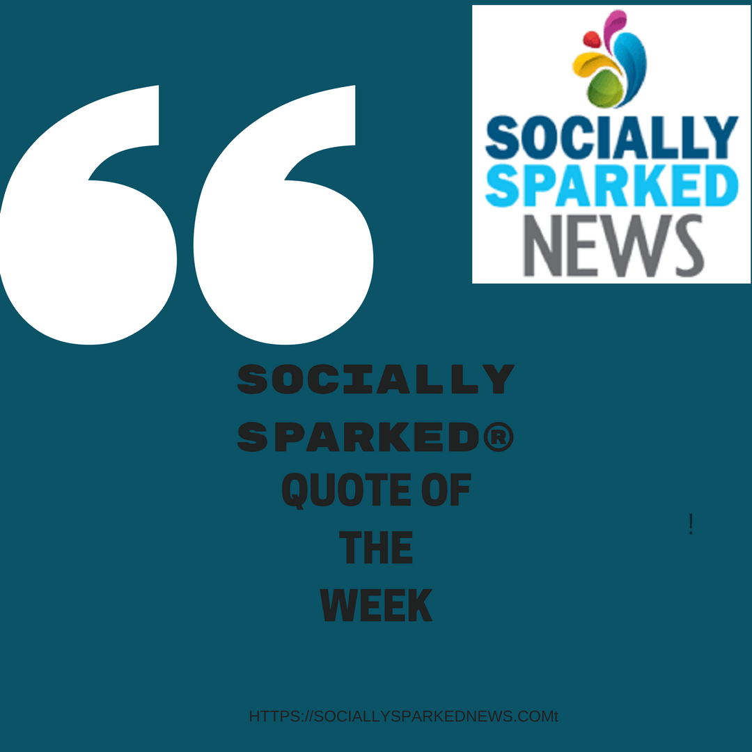 socially sparked quote of the week